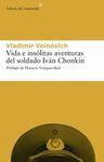 VIDA E INSOLITAS AVENTURAS DEL SOLDADO IVAN CHONKIN