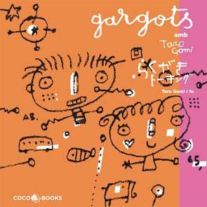 GARGOTS AMB TARO GOMI