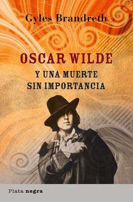 OSCAR WILDE Y UNA MUERTE SIN IMPORTANCIA
