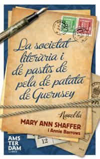 SOCIETAT LITERARIA I EL PASTIS DE PELA DE PATATA DE GUERNSEY, LA
