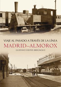 VIAJE AL PASADO A TRAVES DE LA LINEA MADRID-ALMOROX