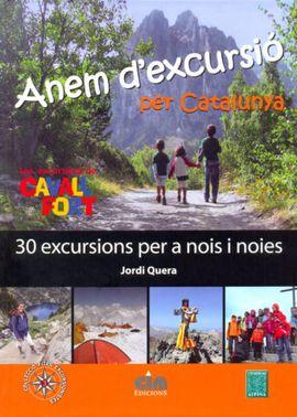 ANEM D'EXCURSIO. 30 EXCURSIONS PER A NOIS I NOIES -ALPINA