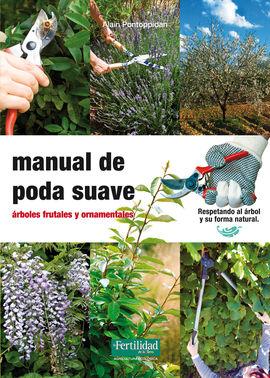 MANUAL DE PODA SUAVE : ÁRBOLES FRUTALES Y ORNAMENTALES