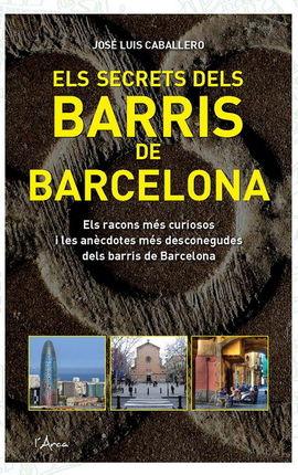 SECRETS DELS BARRIS DE BARCELONA