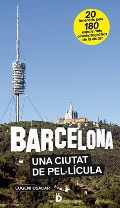 BARCELONA, UNA CIUTAT DE PEL·LICULA