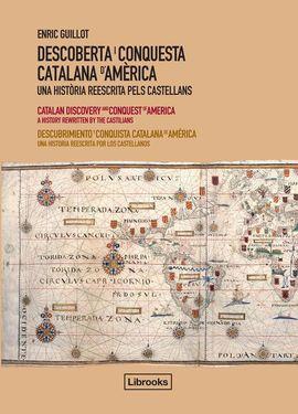 DESCOBERTA I CONQUESTA CATALANA D'AM�RICA [CAT-ENG-CAS]