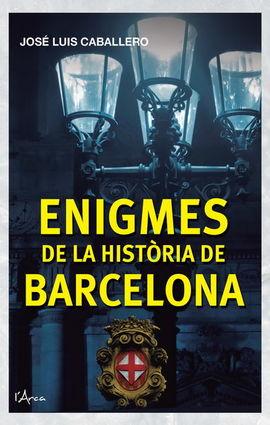 ENIGMES DE LA HISTORIA DE BARCELONA