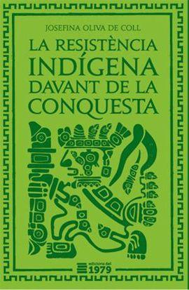 RESISTENCIA INDIGENA DAVANT LA CONQUESTA, LA