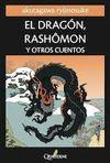 DRAGÓN, RASHÔMON Y OTROS CUENTOS. EL