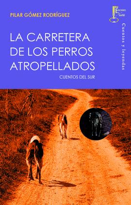 CARRETERA DE LOS PERROS ATROPELLADOS, LA