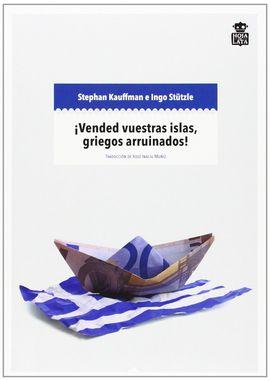 VENDED VUESTRAS ISLAS, GRIEGOS ARRUINADOS!