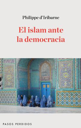 ISLAM ANTE LA DEMOCRACIA, EL