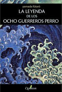 LEYENDA DE LOS OCHO GUERREROS PERRO, LA