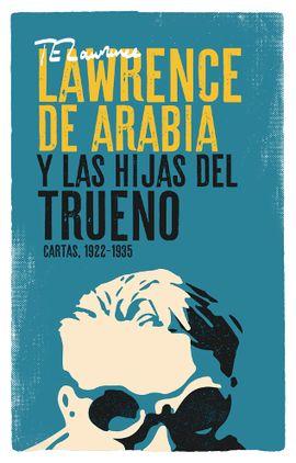 LAWRENCE DE ARABIA Y LAS HIJAS DEL TRUENO