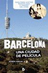 BARCELONA, UNA CIUDAD DE PEL�CULA