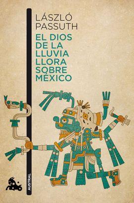 DIOS DE LA LLUVIA LLORA SOBRE MEXICO, EL [BOLSILLO]
