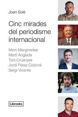 CINC MIRADES DEL PERIODISME INTERNACIONAL