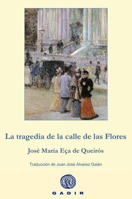 TRAGEDIA DE LA CALLE DE LAS FLORES, LA