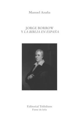 JORGE BORROW Y LA BIBLIA EN ESPAÑA