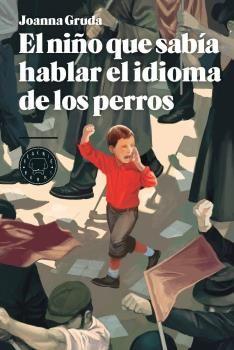 NIÑO QUE SABÍA HABLAR EL IDIOMA DE LOS PERROS, EL