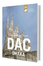 DAC DHAKA -SOUTH ASIA ARCHITECTURAL TRAVEL GUIDES