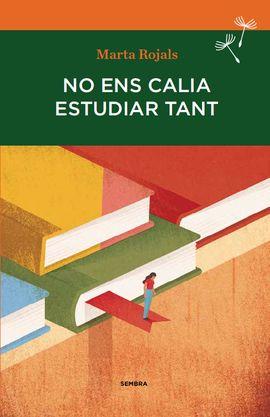 NO ENS CALIA ESTUDIAR TANT