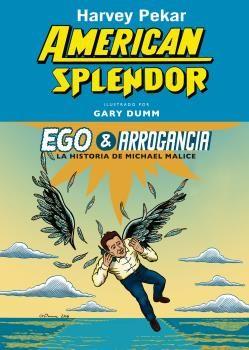 EGO & ARROGANCIA. AMERICAN SPLENDOR