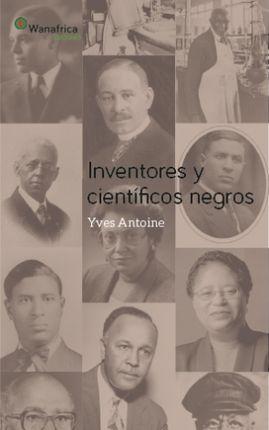 INVENTORES Y CIENTÍFICOS NEGROS