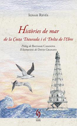 HISTORIES DE MAR DE LA COSTA DAURADA I EL DELTA DE L'EBRE