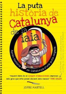 LA PUTA HISTORIA DE CATALUNYA DE LA IAIA