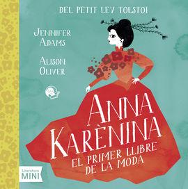 ANNA KARÈNINA -EL PRIMER LLIBRE DE LA MODA