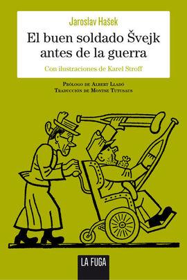 BUEN SOLDADO ÈVEJK ANTES DE LA GUERRA, EL