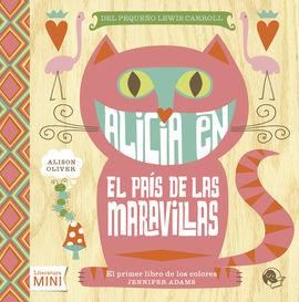 ALICIA EN EL PAIS DE LAS MARAVILLAS -EL PRIMER LIBRO DE LOS COLORES