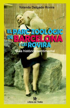 PARC ZOOLÒGIC DE BARCELONA I LES ROVIRA