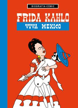 FRIDA KAHLO. VIVA MÉXICO -BIOGRAFIA-COMIC [MINI]