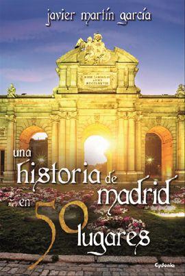 UNA HISTORIA DE MADRID EN 50 LUGARES