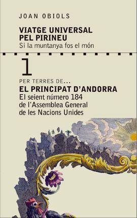 PRINCIPIAT D'ANDORRA, EL -VIATGE UNIVERSAL PEL PIRINEU -PER TERRES DE...