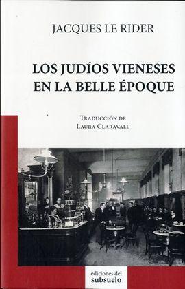 JUDÍOS VIENESES EN LA BELLE ÉPOQUE, LOS