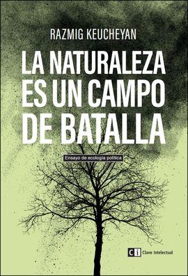 NATURALEZA ES UN CAMPO DE BATALLA, LA