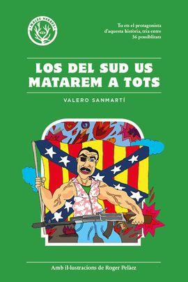 DEL SUD US MATAREM A TOTS, LOS