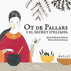 OT DE PALLARS I EL SECRET D'ELISAVA -AROLA