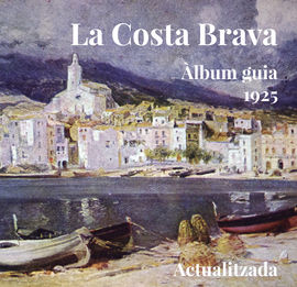 LA COSTA BRAVA. ÀLBUM GUIA. 1925