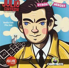 JULIO CORTAZAR -OTROS HEROES