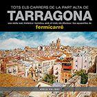 TARRAGONA - TOTS ELS CARRERS DE LA PART ALTA -AROLA