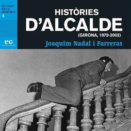 HISTÒRIES DE L'ALCALDE (GIRONA, 1979-2002)