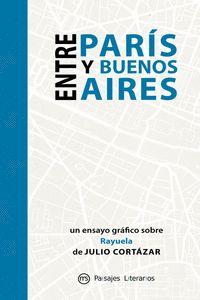 ENTRE PARÍS Y BUENOS AIRES -TRAZANDO LA RAYUELA