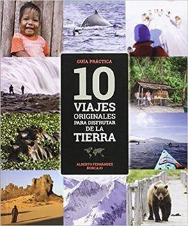 10 VIAJES ORIGINALES PARA DISFRUTAR DE LA TIERRA