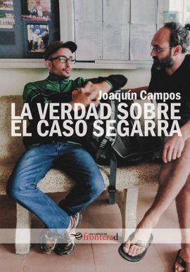 VERDAD SOBRE EL CASO SEGARRA, LA