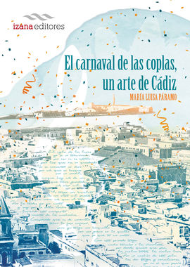 CARNAVAL DE LAS COPLAS, UN ARTE DE CÁDIZ. EL