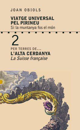 2- L'ALTA CERDANYA, PER TERRES DE...  -VIATGE UNIVERSAL PEL PIRINEU